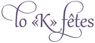 """Lo """"K"""" Fêtes"""
